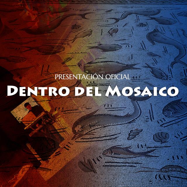 Dentro del Mosaico. Presentación